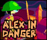 Alex in Danger